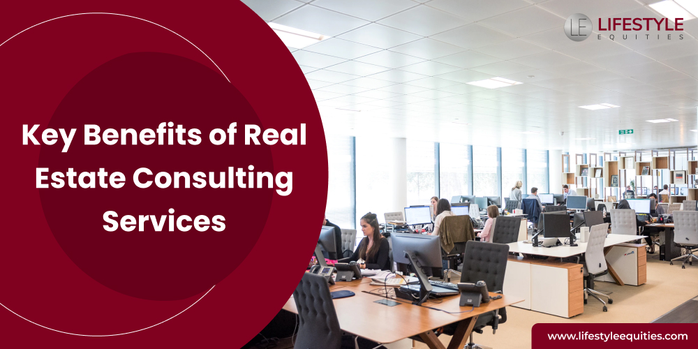 Key Benefits of Real Estate Consulting Services