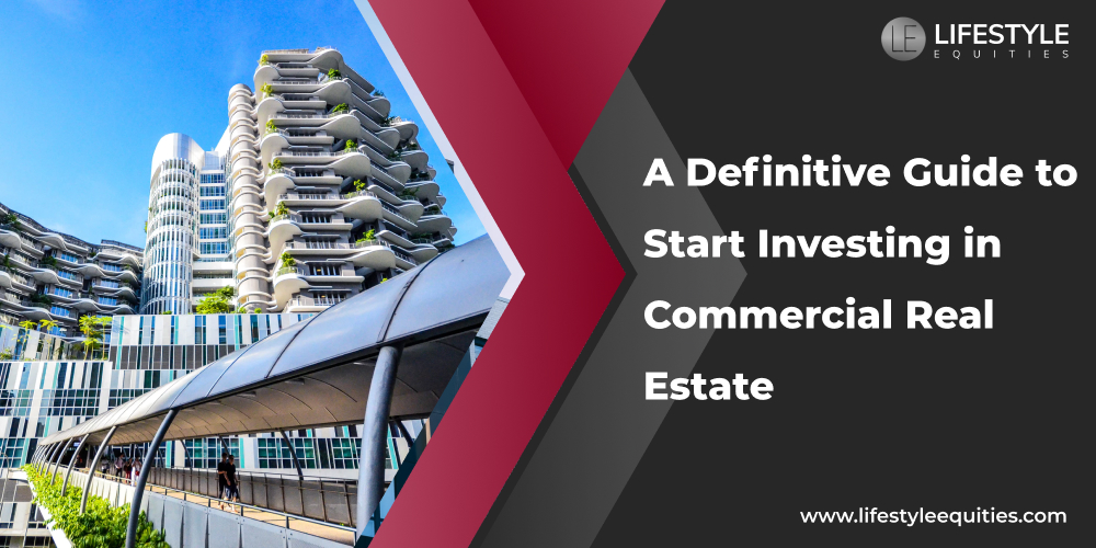 a-definitive-guide-to-start-investing-in-commercial-real-estate